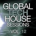 Global Tech House Sessions Vol 12