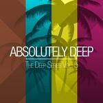 Absolutely Deep - The Deep Series Vol 5