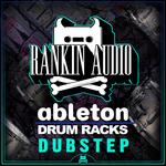 Ableton Drum Racks: Dubstep (Sample Pack LIVE)