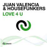 VALENCIA, Juan/HOUSEFUNKERS - Love 4 U (Front Cover)