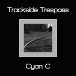 Trackside Trespass
