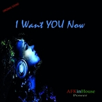 I Want You Now - Power