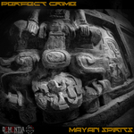 PERFECT CRIME - Mayan Spirits (Front Cover)