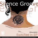 SILENCE GROOVE - Switched In EP (Front Cover)