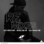 Hey Brother / Wake Me Up / You Make Me (Remixes)
