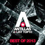 Antillas A-List Top 10 - Best Of 2013