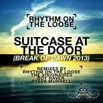Suitcase At The Door: Break Of Dawn 2013