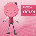 Bubblegum Thugs EP