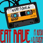 Eat Rave (Explicit Bonus Track Version)