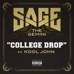 SAGE THE GEMINI feat KOOL JOHN - College Drop (Explicit) (Front Cover)
