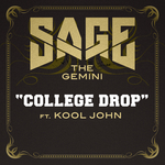 SAGE THE GEMINI feat KOOL JOHN - College Drop (Front Cover)