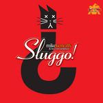 Sluggo! (2013 mix)