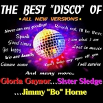 "The Best Disco Of Gloria Gaynor, Sister Sledge & Jimmy ""Bo"" Horne (All New versions)"