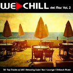 We Chill Del Mar Vol 2 (50 Top Tracks Of 100% Relaxing Cafe Bar Lounge Chillout Music)