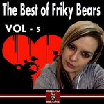 The Best Of Friky Bears 2013 Vol 5