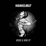 WANKELMUT - Wood & Wine EP (Front Cover)
