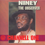 NINEY THE OBSERVER - At Channel One (Front Cover)