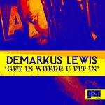 LEWIS, Demarkus - Get In Where U FIt In (Front Cover)