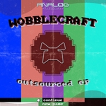 WOBBLECRAFT - Outsourced EP (Front Cover)