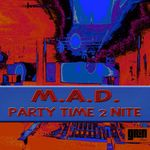 MAD - Party Time 2 Nite (Front Cover)