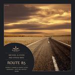 MICHAEL & LEVAN & STIVEN RIVIC - Route 85 (remixes) (Front Cover)