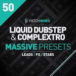 LOOPMASTERS - Patchworx 50: Liquid Dubstep And Complextro Massive Patches (Sample Pack Massive Presets/MIDI/WAV) (Front Cover)