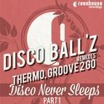 DISCO BALL'Z - Disco Never Sleep Pt 1 (remixes) (Front Cover)