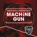 BOOD, Adrian/MIDNIGHT BEATZ - Machine Gun (Front Cover)