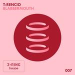 T RENCIO - Blabbermouth (Front Cover)