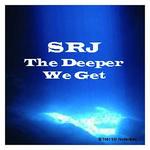 SRJ - The Deeper We Get (Front Cover)