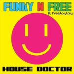 HOUSE DOCTOR feat FREELAYLAY - Funky N Free (Front Cover)
