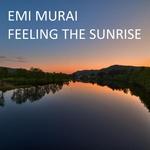 EMI MURAI - Feeling The Sunrise (Front Cover)