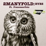 2MANYFOLD/FRANCESCO TOTO - Eyes (Front Cover)