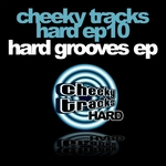 Cheeky Tracks Hard EP10 - Hard Grooves EP