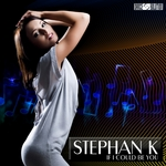 STEPHAN K - If I Could Be You (Front Cover)