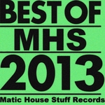 VARIOUS - Best Of Matic House Stuff Records 2013 (Front Cover)