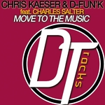 KAESER, Chris/D FUNK feat CHARLES SALTER - Move To The Music (Front Cover)