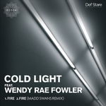COLD LIGHT feat WENDY RAE FOWLER - Fire (Front Cover)