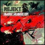 REJEKT - Dark Alone EP (Front Cover)