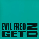 EVIL FRED - Get On (Front Cover)