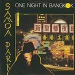 SAMOA PARK - One Night In Bangkok Medley With Midnight Man (Front Cover)