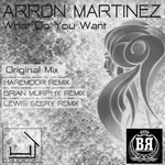 MARTINEZ, Arron - What Do You Want (Front Cover)