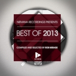 VARIOUS - Nirvana Recordings Best Of 2013 - Compiled & Selected By Rob Mirage (Front Cover)