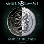ANOMALI, Okulus - Life Is Brutiful (Front Cover)