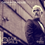 VARIOUS - GaGa In Da House Vol 8 (Mixed By Sam Skilz) (Front Cover)
