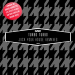 TURBO TURBO - Jack Your House Remixes (Front Cover)