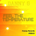 DANNY G - Feel The Temperature (Front Cover)