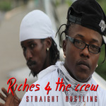 RICHES 4 THE CREW - Straight Hustling EP (Front Cover)