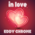 CHROME, Eddy - In Love (Front Cover)