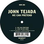 TEJADA, John - We Can Pretend (Front Cover)